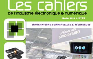 Les Cahiers de l'Industrie Electronique et Numérique, numéro 99, Février 2019